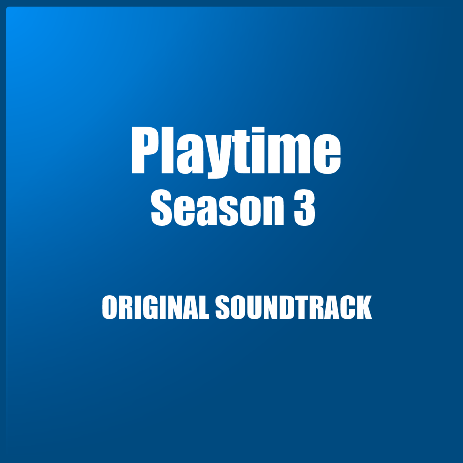 Playtime Season 3 Soundtrack